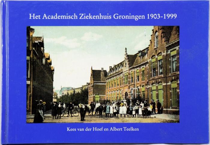 Het Academisch Ziekenhuis Groningen 1903-1999
