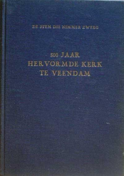 300 jaar hervormde kerk te Veendam