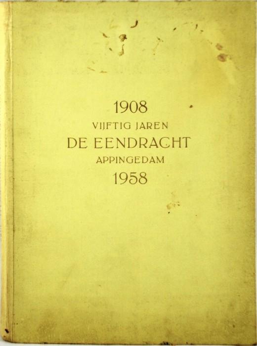 1908 vijftig jaren de eendracht appingedam 1958